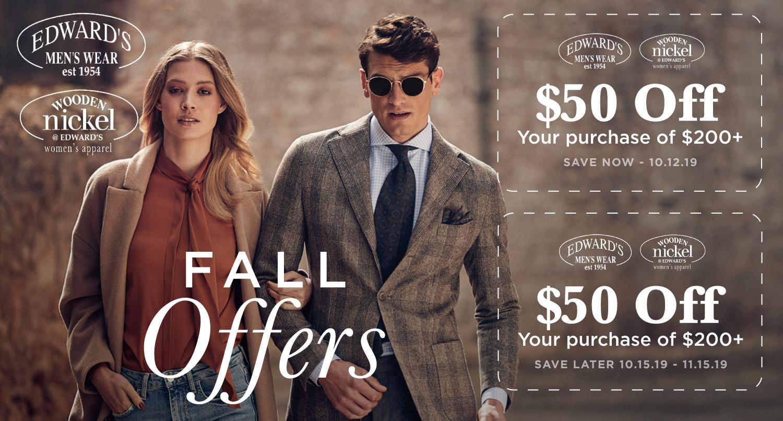 Edward's Menswear & Wooden Nickel Women's Apparel - Fall Offers